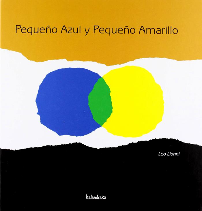 Leo Lionni-Pequeño Azul y Pequeño Amarillo
